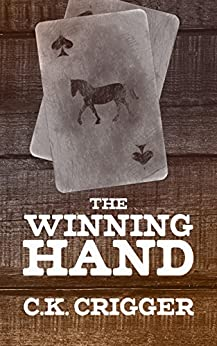 The Winning Hand by [C.K. Crigger]