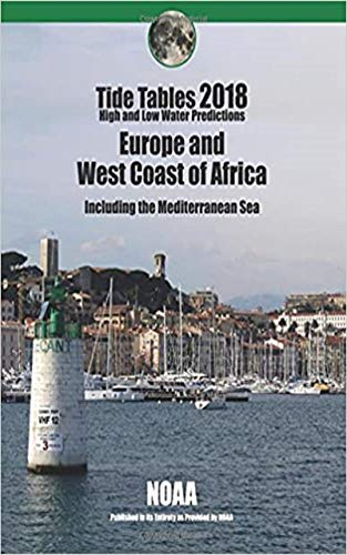 Tide Tables 2018: Europe and West Coast of Africa Including the Mediterranean Se