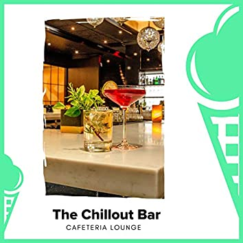 The Chillout Bar - Cafeteria Lounge