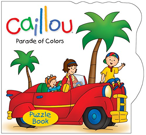 Caillou: Parade of Colors (Caillou: Puzzle Book)
