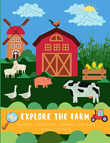 Explore the farm.Nature discovery journal for kids.Notebook / Log activity book for outdoor observation.Perfect gift for nature lovers.: (8.5 x 11)- ... drawing and workbook for children 5- 9 ages.
