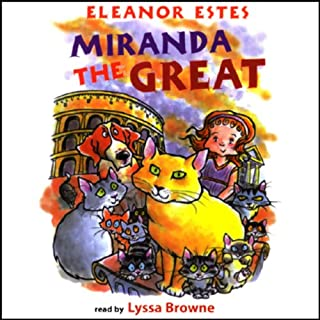 Miranda the Great                   Written by:                                                                                                                                 Eleanor Estes                               Narrated by:                                                                                                                                 Lyssa Browne                      Length: 1 hr and 42 mins     Not rated yet     Overall 0.0