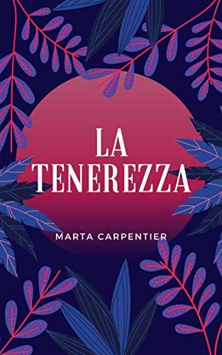 La Tenerezza (Italian Edition)