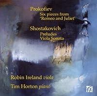 Prokofiev: 6 Pieces from Romeo & Juliet / Shostakovich: Preludes, Viola Sonata (2010-06-08)