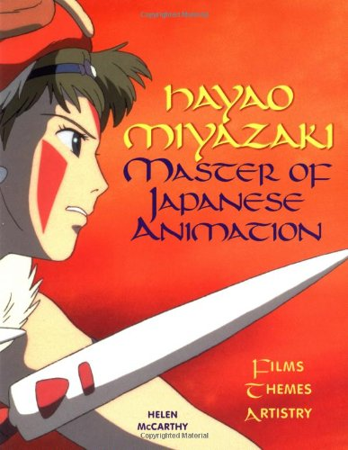 Hayao Miyazaki: Master of Japanese Animation : Films, Themes, Artistryの詳細を見る