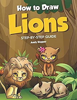 How to Draw Lions Step-by-Step Guide  Best Lion Drawing Book for You and Your Kids