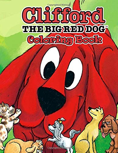 Clifford the Big Red Dog coloring book: 50+ GIANT Fun Pages with Premium outline images with easy-to-color, clear shapes, printed on a high-quality ... pencils, pens, crayons, markers or paints.