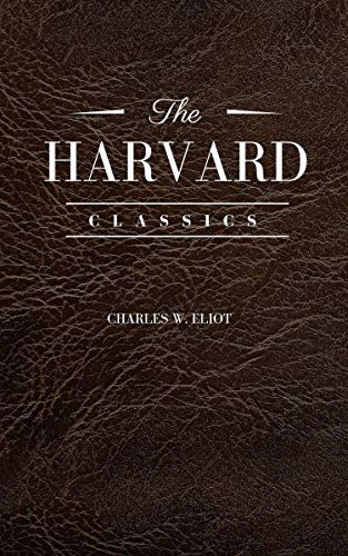 The Complete Harvard Classics (English Edition)