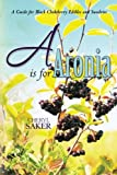 A is for Aroantioxidant-fruits.coma: A Guide for Black Chokeberry Edibles and Sundries