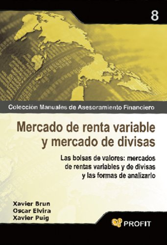 MERCADO DE RENTA VARIABLE Y MERCADO DE DIVISAS (Colescción Manuales de...