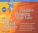 Positive Thinking Made Easy / Instant Mood Brightener (Super Strength)