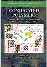 Conjugated Polymers: Theory, Synthesis, Properties, and Characterization (Handbook of Conducting Polymers, Fourth Edition)