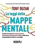 Le leggi delle mappe mentali. Come conoscere il più potente strumento del pensiero per ut...