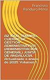 A2 1000 TEMARIO CUERPO DE GESTIÓN ADMINISTRATIVA (ADMINISTRACIÓN GENERAL) JUNTA DE ANDALUCÍA. Actualizado a enero de 2021: Volumen 1 (A2 1100 2021)