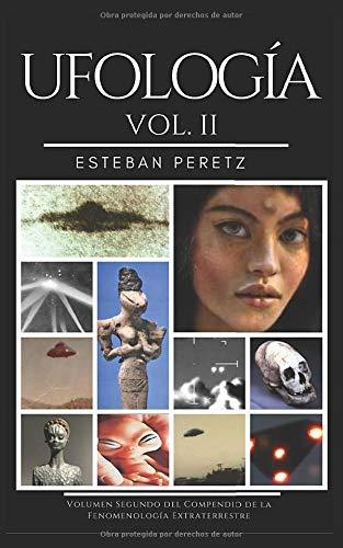 Ufología: Volumen II