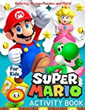 Super Mario Activity Book for Kids: Coloring, Mazes, Puzzles, Dot to Dot and More! (50 Activity Pages)