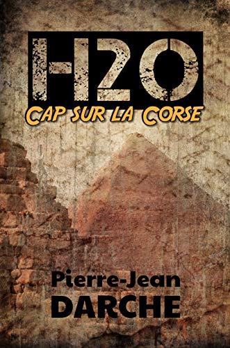 H2O – Cap sur la Corse (French Edition)