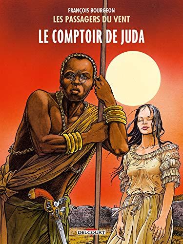 Les Passagers du vent T03: Le Comptoir de Juda
