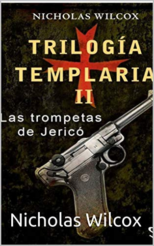 trilogia templaria II: Las trompetas de Jerico (2)