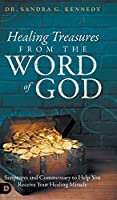 Healing Treasures from the Word of God: Scriptures and Commentary to Help You Receive Your Healing Miracle