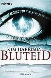 Bluteid: Die Rachel-Morgan-Serie 8 - Roman - Kim Harrison