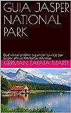 GUIA JASPER NATIONAL PARK: Qué visitar y cómo organizar tu viaje por Jasper, en las Montañas Rocosas