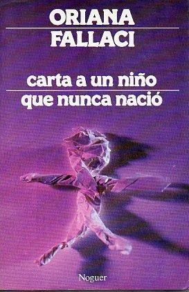 CARTA A UN NIÑO QUE NUNCA NACIÓ. 34ª ed.