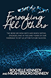 Forsaking All Others: The book we wish we'd had when dating, engaged, and in the early years of our marriage to set us up for future success.