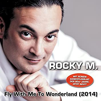 Fly with Me to Wonderland (2014)