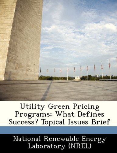 Utility Green Pricing Programs: What Defines Success? Topical Issues Brief