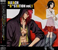 Radio DJCD Bleach B Station Vol 1 (OST) by Various (2005-11-22)