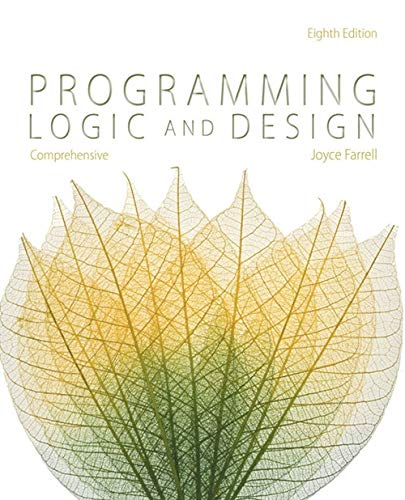 Compare Textbook Prices for Programming Logic and Design, Comprehensive 8 Edition ISBN 9781285776712 by Farrell, Joyce