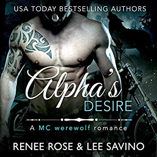 Alpha's Desire: An MC Werewolf Romance     Bad Boy Alphas Series, Book 6              By:                                                                                                                                 Renee Rose,                                                                                        Lee Savino                               Narrated by:                                                                                                                                 Benjamin Sands                      Length: 6 hrs and 5 mins     1 rating     Overall 3.0