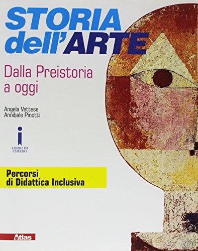 Storia dell'arte. Dalla preistoria a oggi. Per le Scuole superiori. Con e-book. Con Contenuto digitale per accesso on line
