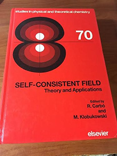 Self-Consistent Field: Theory and Applications (Studies in Physical & Theoretical Chemistry)