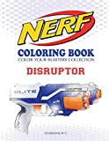 NERF Coloring Book : DISRUPTOR: Color Your Blasters Collection, N-Strike Elite, Nerf Guns Coloring...