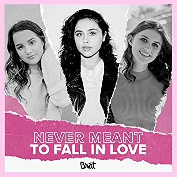 Never Meant to Fall in Love