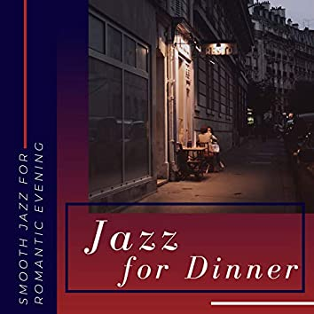 Jazz for Dinner - Smooth Jazz for Romantic Evening