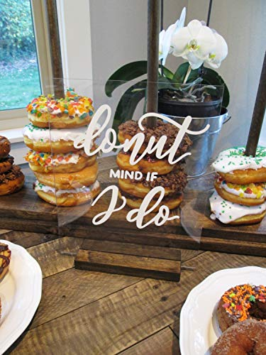 Donut Mind if I do Acrylic Donut bar Sign with No Stand Clear Lucite Wedding Sign Donut Stand Sign Donut Holder Sign Donut You Want a Treat