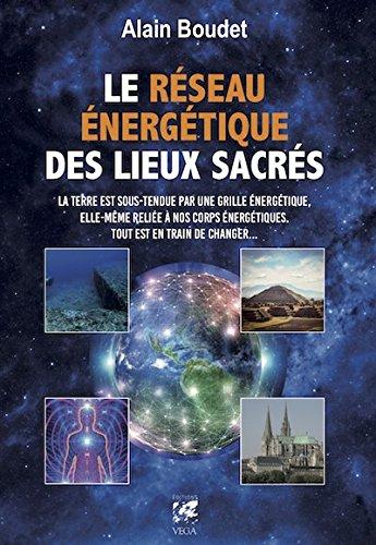 Le Réseau énergétique des lieux sacrés