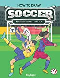 How to Draw Soccer Players Step-by-Step Guide: Best Soccer Drawing Book for You and Your Kids