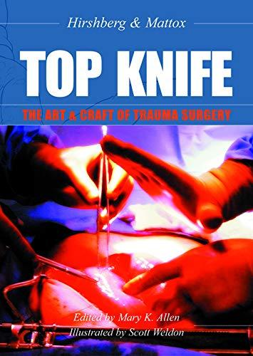 Top Knife: The Art & Craft of Trauma Surgery