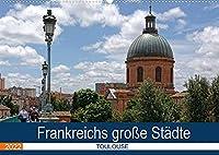 Frankreichs grosse Staedte - Toulouse (Wandkalender 2022 DIN A2 quer): Spaziergang durch die rosa Stadt an der Garonne (Monatskalender, 14 Seiten )