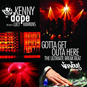 Gotta Get Outa Here - The Ultimate Breakbeat
