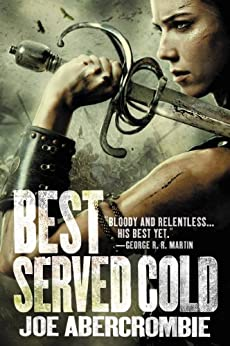 Best Served Cold (World of the First Law Book 1) by [Joe Abercrombie]
