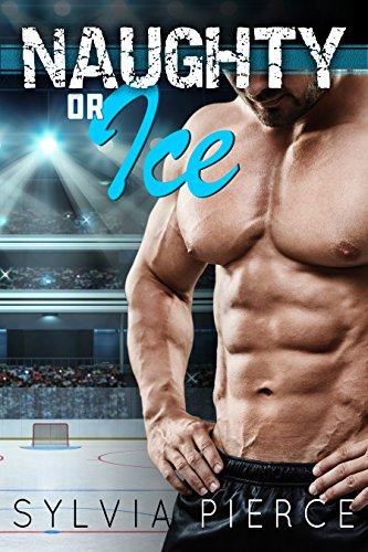 Naughty or Ice: A Hockey Romance (Buffalo Tempest Hockey Book 1)
