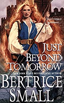 Just Beyond Tomorrow (Skye's legacy Book 5) by [Bertrice Small]