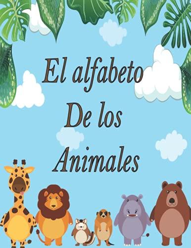 EL alfabeto De los animales: Libro para niños a partir de 2 años.