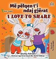I Love to Share (Albanian English Bilingual Book for Kids) (Albanian English Bilingual Collection)