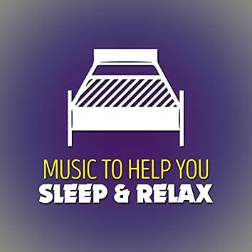 Music to Help You Sleep & Relax